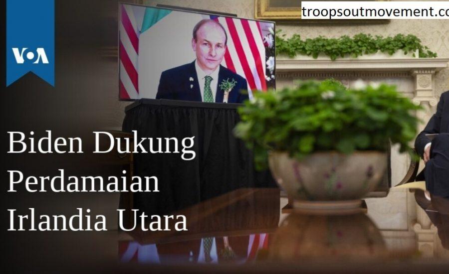 Presiden Joe Biden Mendukung Perdamaian di Irlandia Utara